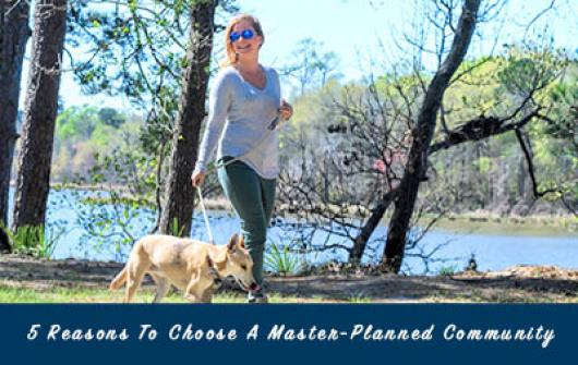 5 Reasons to Choose a Master-Planned Community