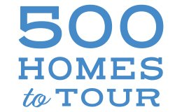 500 Homes to Tour